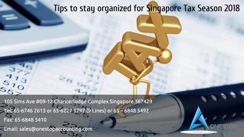 Tips to stay organized for Singapore Tax Season 2018
