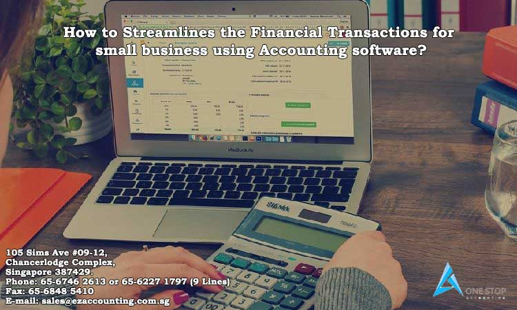 How to Streamlines the Financial Transactions for small business using Accounting software?